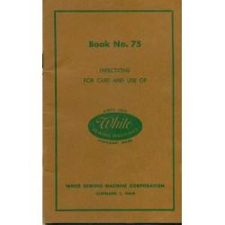 Vintage White Sewing Machine Manual No. 75