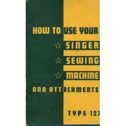 Vintage Singer No. 127 Sewing Machine Manual